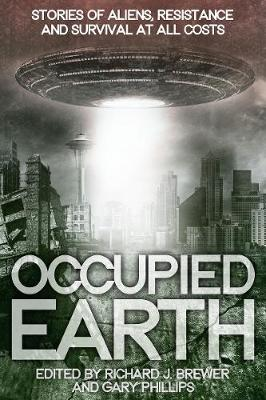 Occupied Earth: Stories of Aliens, Resistance and Survival at all Costs (Paperback)