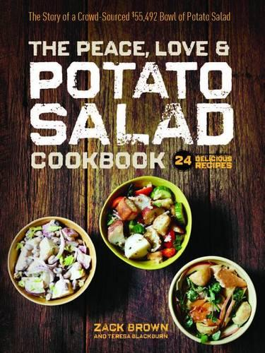 Peace, Love, and Potato Salad: The Story of a Crowd-Sourced $55,492 Bowl of Potato Salad