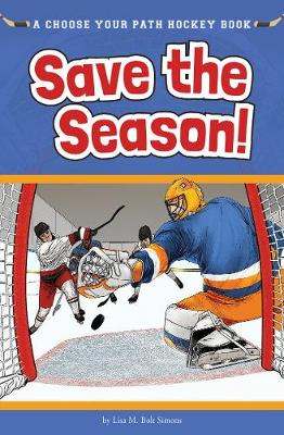 Save the Season: A Choose Your Path Hockey Book (Paperback)