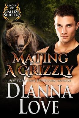 Mating a Grizzly: League of Gallize Shifters - League of Gallize Shifters 2 (Paperback)