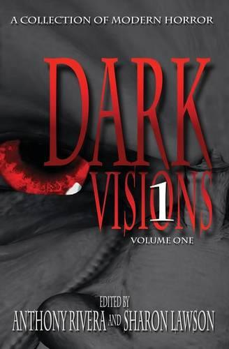 Dark Visions: A Collection of Modern Horror - Volume One (Paperback)