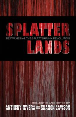 Splatterlands: Reawakening the Splatterpunk Revolution (Paperback)