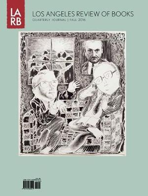 Los Angeles Review of Books Quarterly Journal Fall 2016 (Paperback)