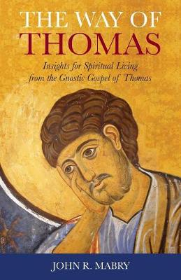 Way of Thomas: Insights for Spiritual Living from the Gnostic Gospel of Thomas (Paperback)