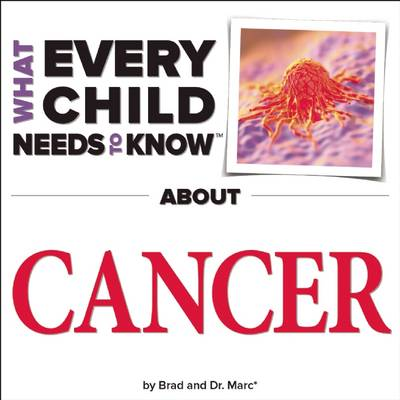 What Every Child Needs To Know About Cancer (Hardback)