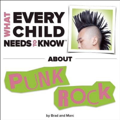 What Every Child Needs To Know About Punk Rock (Hardback)