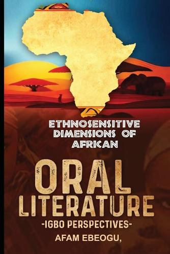 Ethnosensitive Dimensions of African Oral Literature: Igbo Perspectives (Paperback)