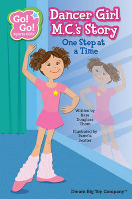 Dancer Girl M. C.'s Story: One Step at a Time (Paperback)