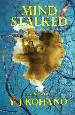 Mind Stalked: Mind Web 1 - Mind Web Psychological Thriller 1 (Paperback)