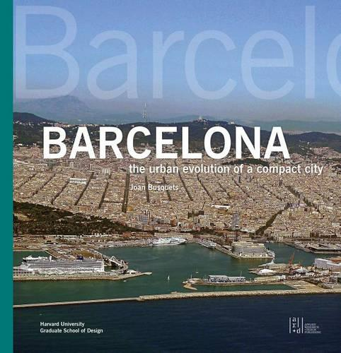 Barcelona: The Urban Evolution of a Compact City (Paperback)