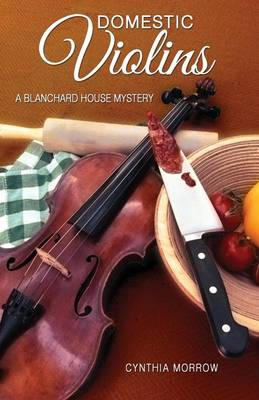 Domestic Violins / A Blanchard House Mystery (Paperback)