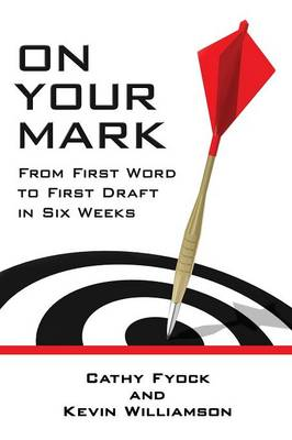 On Your Mark: From First Word to First Draft in Six Weeks (Paperback)