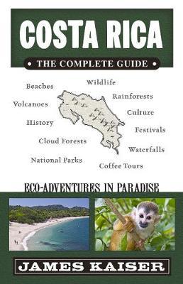 Costa Rica: The Complete Guide: Ecotourism in Costa Rica - Color Travel Guide (Paperback)