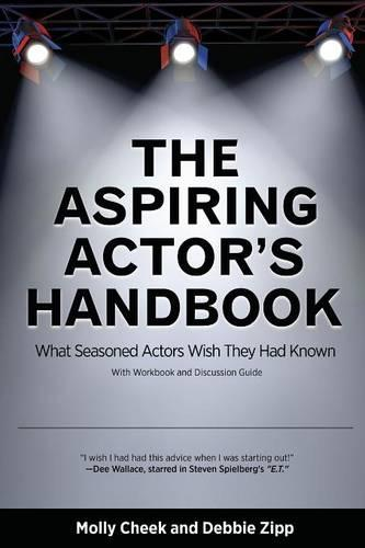 The Aspiring Actor's Handbook: What Seasoned Actors Wished They Had Known (Paperback)