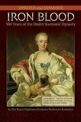 IRON BLOOD--300 Years of the Dmitri Kantemir Dynasty: Updated and Expanded (Paperback)