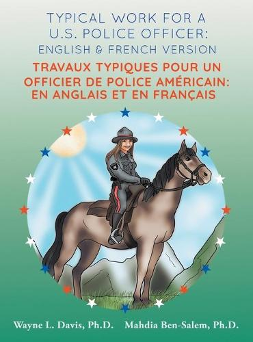 Typical work for a U.S. police officer: English and French version Travaux typiques pour un officier de police Americain: En Anglais et en Francais - French HARDBACK (Hardback)