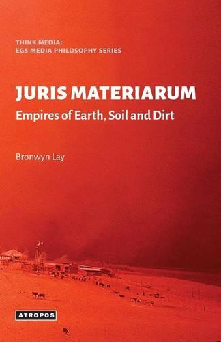 Juris Materiarum: Empires of Earth, Soil and Dirt (Paperback)