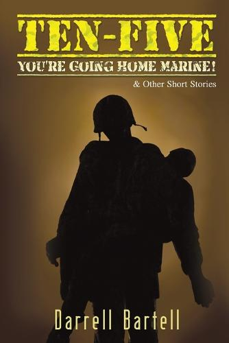 Ten-Five: You're Going Home, Marine! (Paperback)