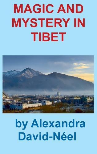Magic and Mystery in Tibet (Hardback)