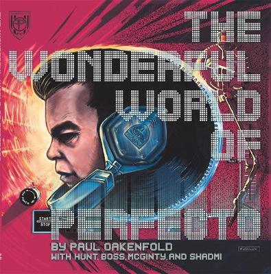 The Wonderful World of Perfecto: With Paul Oakenfold and Friends (Paperback)