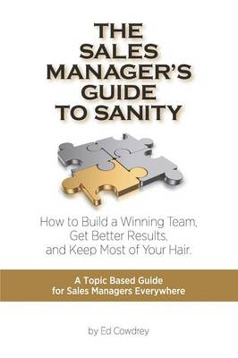 The Sales Manager's Guide to Sanity (Paperback)