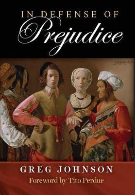 In Defense of Prejudice (Hardback)
