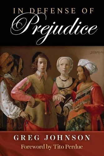 In Defense of Prejudice (Paperback)