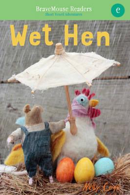 Wet Hen: A Short Vowel Adventure (Paperback)