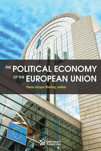 The Political Economy of the European Union: Exploring Europe's Future (Paperback)