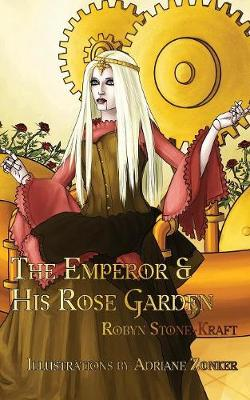 The Emperor and His Rose Garden (Paperback)