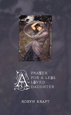 A Prayer for a Less Loved Daughter (Paperback)