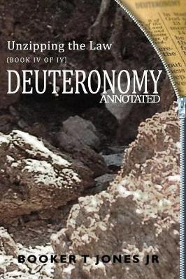 Unzipping the Law Deuteronomy Annotated (Paperback)