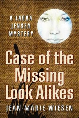 Case of the Missing Look Alikes: A Laura Jensen Mystery - Laura Jensen Mystery 1 (Paperback)
