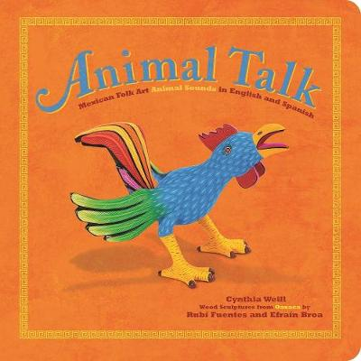 Animal Talk: Mexican Folk Art Animal Sounds in English and Spanish (Board book)