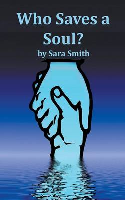 Who Saves a Soul? (Paperback)