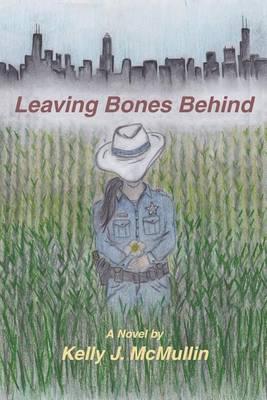 Leaving Bones Behind (Paperback)