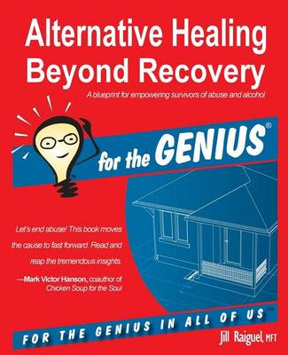 Alternative Healing Beyond Recovery for the Genius (Paperback)