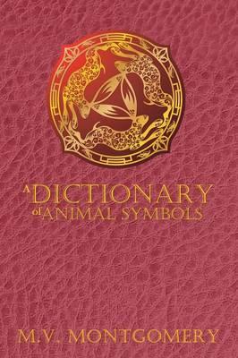 A Dictionary of Animal Symbols (Paperback)