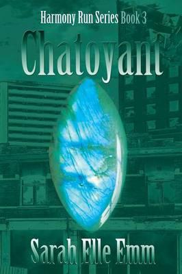 Chatoyant: Book 3 - Harmony Run (Paperback)
