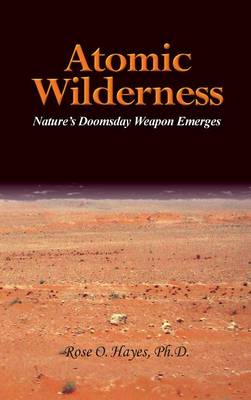 Atomic Wilderness (Hardback)
