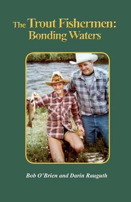 The Trout Fishermen: Bonding Waters (Paperback)