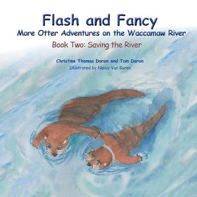 Flash and Fancy - Book Two: Saving the River: More Otter Adventures on the Waccamaw River (Paperback)