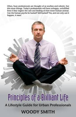 Principles of a Brilliant Life: A Lifestyle Guide for Urban Professionals (Paperback)