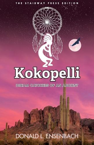 Kokopelli: Dream Catchers of an Ancient - Whispers from the Past 1 (Paperback)