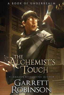 The Alchemist's Touch: A Book of Underrealm (Hardback)