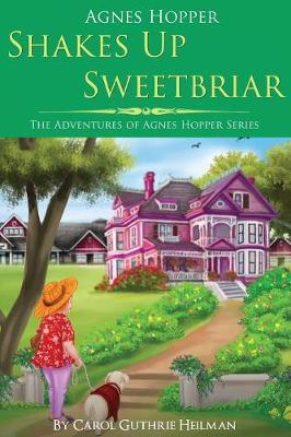 Agnes Hopper Shakes Up Sweetbriar - Agnes Hopper 1 (Paperback)