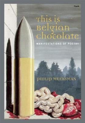 This Is Belgian Chocolate: Manifestations of Poetry (Paperback)