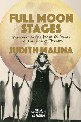 Full Moon Stages: Personal notes from 50 years of The Living Theatre (Paperback)