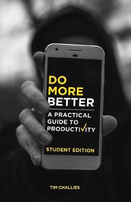Do More Better (Student Edition): A Practical Guide to Productivity (Paperback)