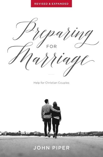 Preparing for Marriage: Help for Christian Couples (Revised & Expanded) (Paperback)